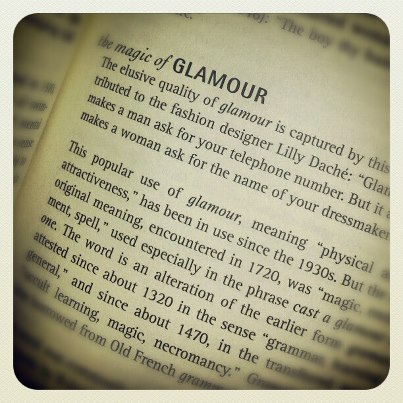 WORD POWER From the pages of Semantic Antics by Sol Steinmetz, a new look at the word glamour, once associated with witches. No wonder it's become so elusive. We've lost much of it during the witchhunt.