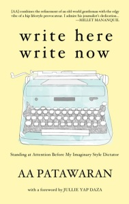 THIS BOOK IS BY ME Write Here Write Now: Standing at Attention Before My Imaginary Style Dictator, published by National Book Store, the bookstore of my childhood, gateway to much of my imagined world